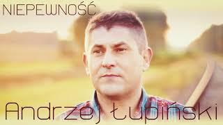 Andrzej Łupiński - Niepewność - Official Audio / 2018