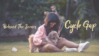 Behind The Scenes - Making of Cycle Gap Music Video