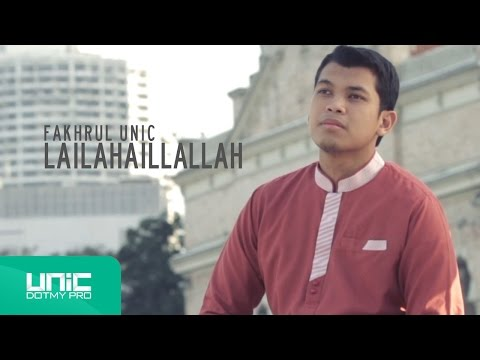 Fakhrul UNIC - Zikir Lailahaillallah (Official Video) ᴴᴰ