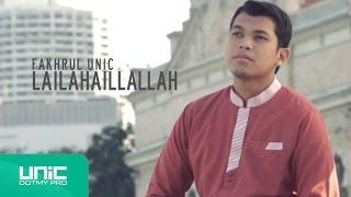 Fakhrul UNIC - Zikir Lailahaillallah (Official Video) ᴴᴰ