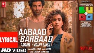LUDO: Aabaad Barbaad (Lyrical) Abhishek B, Aditya K, Rajkummar R, Sanya M, Fatima S | Arijit, Pritam