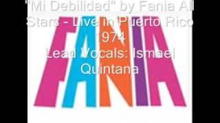 MI DEBILIDAD - Ismael Quintana & Fania All Stars LIVE - SALSA DURA FANIA