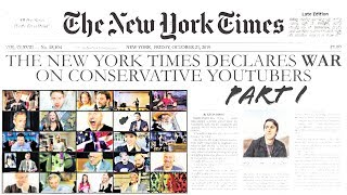 NY Times Declares WAR on Conservative YouTubers PART I