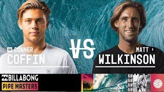 Conner Coffin vs. Matt Wilkinson - Round Three, Heat 3 - Billabong Pipe Masters 2018