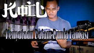 Cover KoiL Kenyataan Dalam Dunia Fantasy (Guitar Cover)