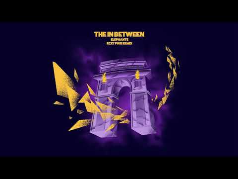 Elephante - The In Between (RCKT PWR Remix)