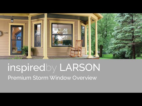 Larson Premium Storm Windows An Overview