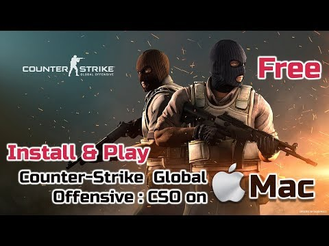 How To: Install Counter-Strike Global Offensive: CSO On Mac Free 2018