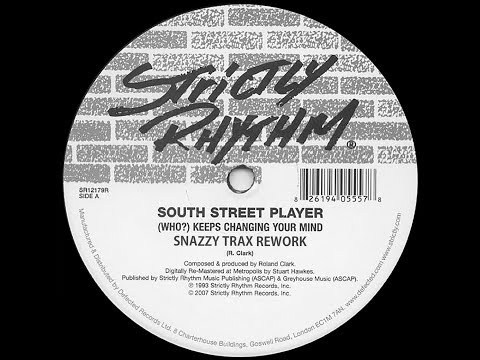 South Street Player - Who Keeps Changing Your Mind (Snazzy Trax Rework)
