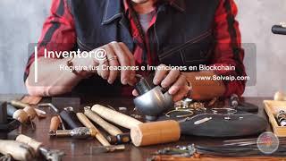 Inventor@ | Registra tus Creaciones e Invenciones en Blockchain | www.Solvaip.com