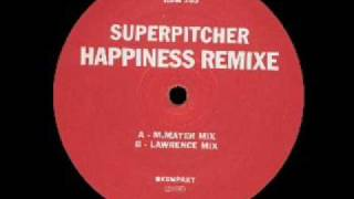 Superpitcher - Happiness ( Lawrence Mix )