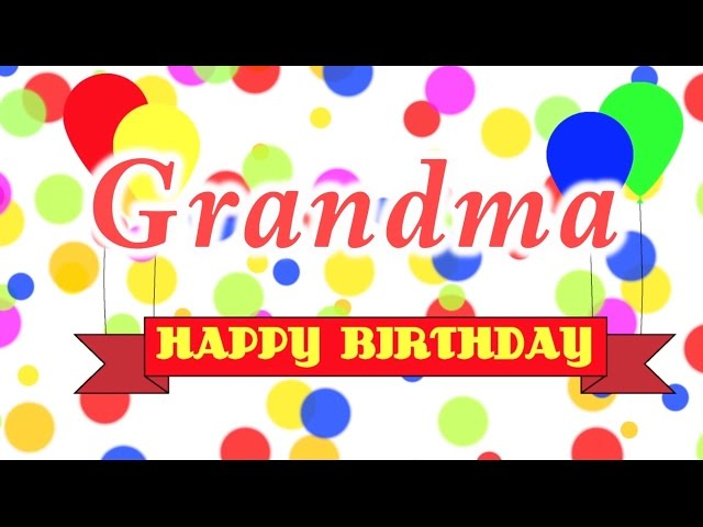 Happy Birthday Grandma Song