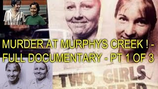 MURDER AT MURPHYS CREEK ! - FULL DOCUMENTARY - PT 1 OF 3