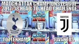 ⚽ TOTTENHAM vs JUVENTUS   CHAMPIONS LEAGUE 2017/18   Topps MATCH ATTAX 2017/18 PACKS ⚽