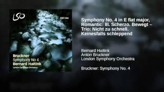 Symphony No. 4 in E flat major, Romantic: III. Scherzo. Bewegt – Trio: Nicht zu schnell....