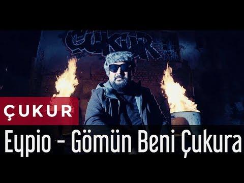 Eypio - Gömün Beni Çukura (Çukur Dizi Müziği) (Official Music Video)