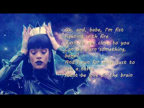 Love On the Brain ' Rihanna ' LYRICS