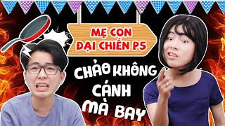 Chanh Lắc TV | Giám Thị Siêu Hắc Ám - Chảo Không Cánh Mà Bay | Đại Chiến Mẹ Con Tập 5