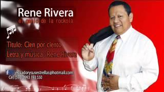 Cien por Ciento - Rene Rivera - El Genio de la Rockola - 101%ROCKOLA !! - #27