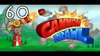 Cannon Brawl- Part 60