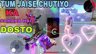 Tum Jaise Chutiyo Ka Sahara Hai Dosto Free fire full song video😘💯💯//free fire full song Video//