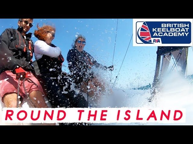 ROUND THE ISLAND VLOG - with the British Keelboat Academy - 11 hour boat race