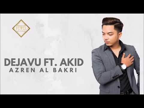 Azren Al Bakri - Dejavu ft. Akid [Official Audio]