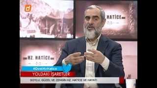 18) Hadîce Vâlidemiz - Dost Tv / Yoldaki İşaretler - Nureddin Yıldız