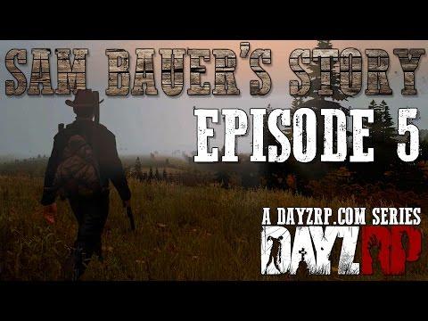 Sam Bauer's Story - Episode 5: Allies (DayZRP.com)