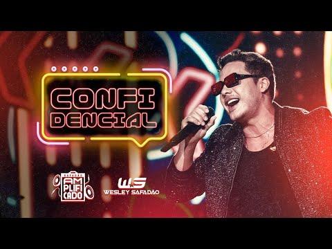 Wesley Safadão - Confidencial - DVD Safadão Amplificado