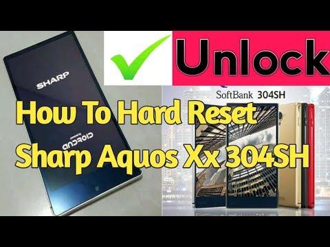 How To Hard Reset Sharp Aquos Xx 304SH Password Reset Or Unlock If You Forgot Sharp Soft Bank Docomo