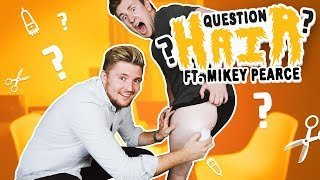 QUESTION HAIR WITH MIKEY PEARCE