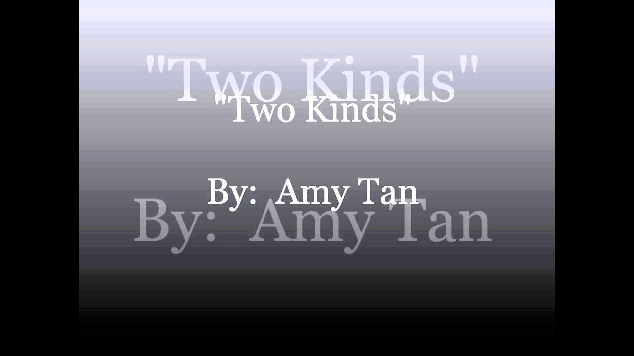 two kinds by amy tan part 1 two kinds by amy tan part 1
