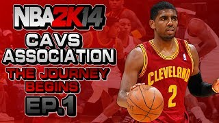 NBA 2K14 Association Ep.1: Cleveland Cavaliers ft. Kyrie Irving | Big Trade? | The Journey Begins