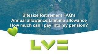 Bitesize Retirement FAQs: How much can I pay into my pension?
