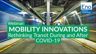 Webinar: Mobility Innovations: Rethinking Transit During and After COVID-19