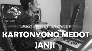 KARAOKE KARTONYONO MEDOT JANJI full KERONCONG INDONESIA