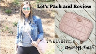 Let's Pack and Review | TWELVElittle Diapering Clutch | The Sensible Mama