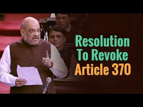 Union Home Minister Amit Shah  moves resolution to revoke Article 370, in Rajya Sabha
