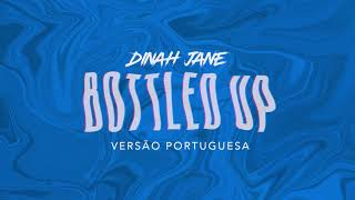 "Dinah Jane - ""Bottled Up"" ft. Ty Dolla $ign (Versão Portuguesa)"