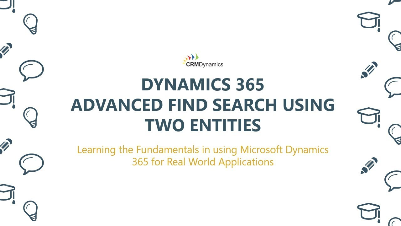 Dynamics 365 - Advance Find Search Using Two Entities