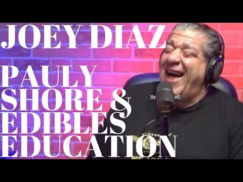Joey Diaz - Pauly Shore and Edibles Education