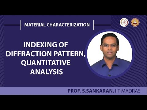 Mod-04 Lec-31 Indexing of diffraction pattern, Quantitative analysis