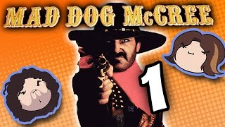 Repeat youtube video Mad Dog McCree: Draw! - PART 1 - Game Grumps