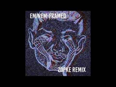 Eminem - Framed (Zopke Remix)