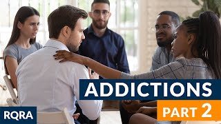 """Ep 11 - """"Addictions Part 2"""" - Raw Questions-Relevant Answers"""
