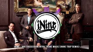 HBO Succession Intro Theme Music Song Beat Instrumental - Extended (iNine Trap Remix)