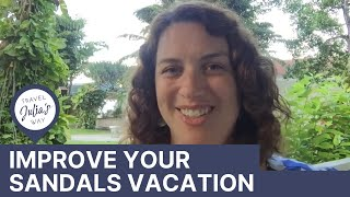 Travel Tip: 3 ways to improve your Sandals vacation