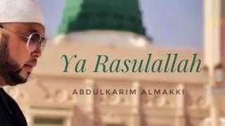 Ya Rasulallah by Abdulkarim Almakki