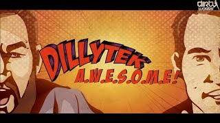 Смотреть клип Dillytek - A.W.E.S.O.M.E.